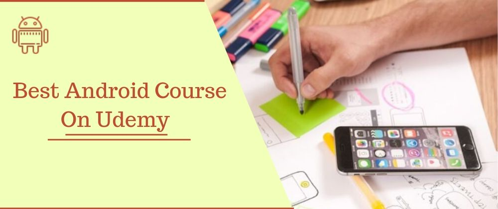 best udemy android course