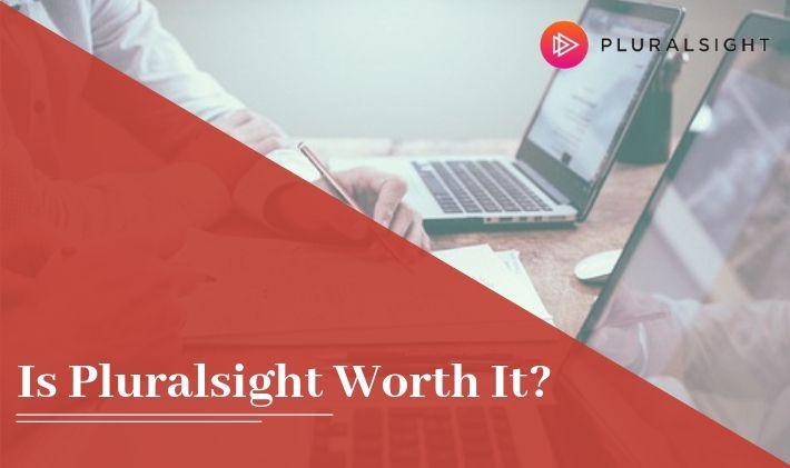 Is pluralsight worth it - money & value