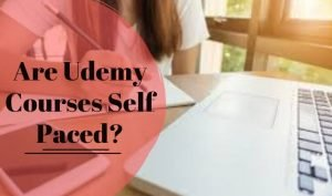 Are Udemy Courses Self Paced