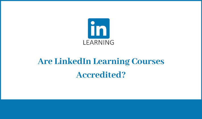 are linkedin learning courses accredited recognized