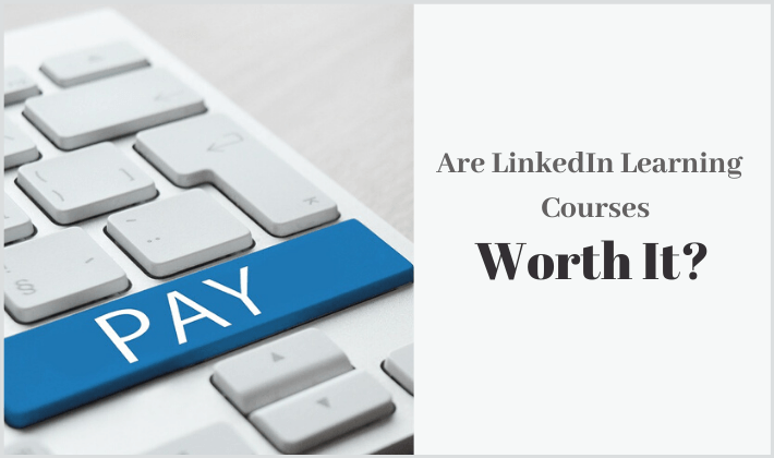 are linkedin learning courses/certificates worth it